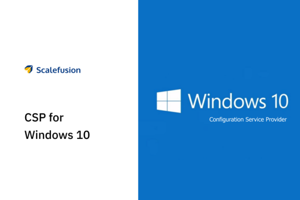 Configuration Service Provider (CSP) for Windows 10 devices