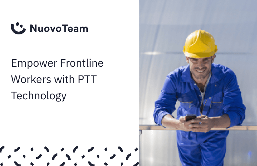 Empower frontline workers with PTT