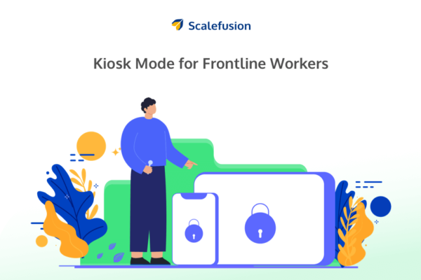 Kiosk Mode for Frontline Workers