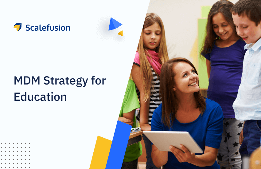 MDM Strategy for Education