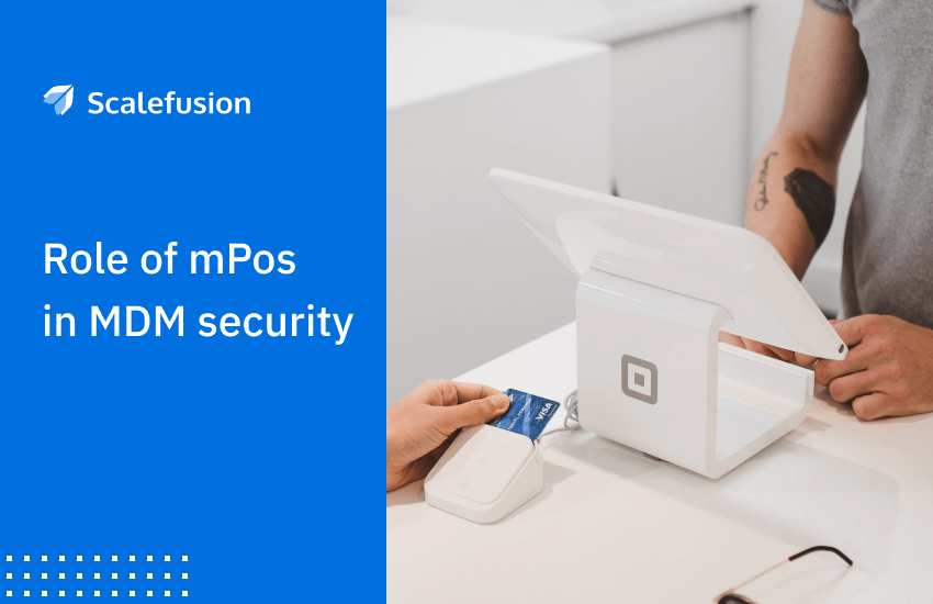 mPOS Security: Role of Mobile Device Management