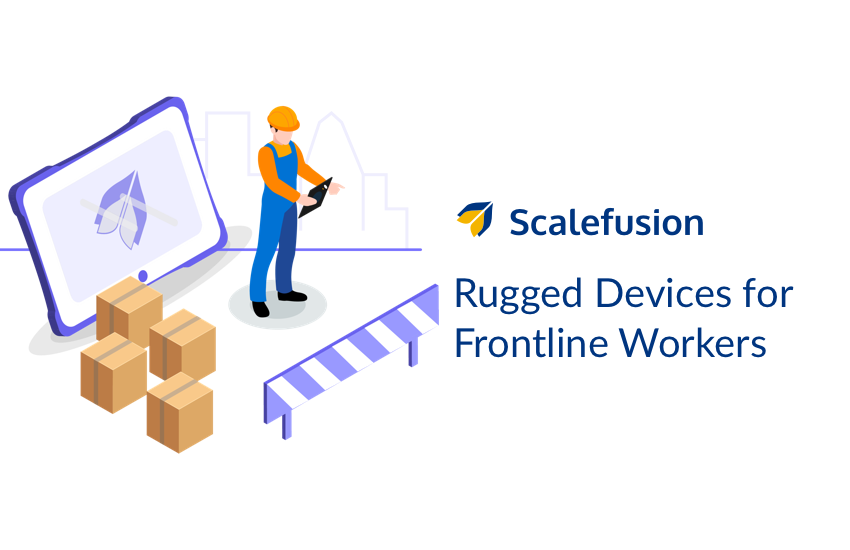 Rugged Devices for Frontline Workers