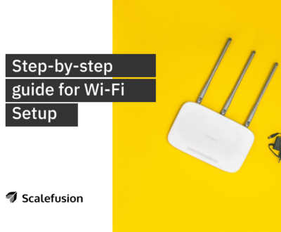 Step-by-step guide for Wi-Fi Setup