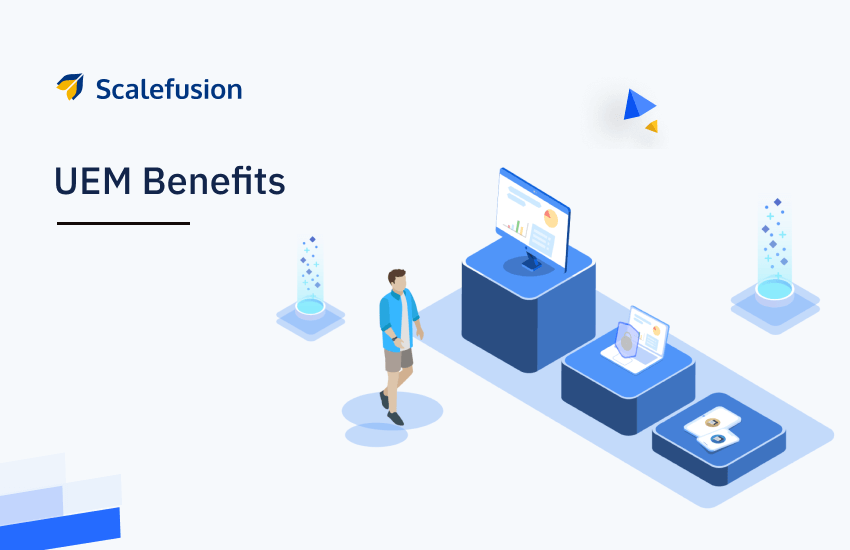 4 Proven Ways UEM Solution Benefits Your Business and Lowers IT Cost